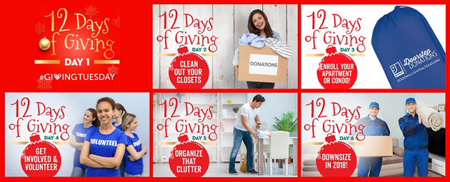 12 Days of Giving: 1.Giving Tuesday, 2. Clean out your closets, 3. Enroll your Apt. or Condo, 4. Get Involved & Volunteer, 5.Organize that clutter, 6.Downsize in 2018