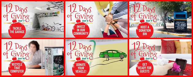 12 Days of Giving: 7.Takle the garage, 8. Invest in out community, 9. Host a donation bin 10. Recycle that computer, 11.Donate your vehicle, 12.Get Ready for Guests