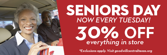 Seniors Day Now Every Tuesday 30% off everything in store *exclusions apply