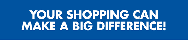 Your Shopping can make a big difference!