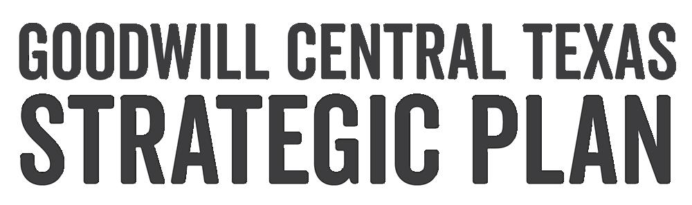 Goodwill Central Texas Strategic Plan