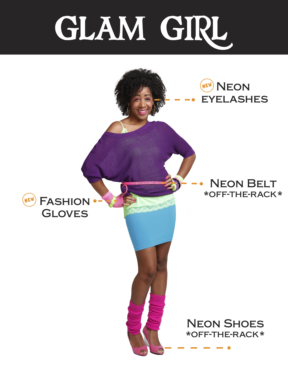 Glam Girl: neon eyelashes, neon belt, fashion gloves, neon shoes